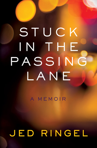 Stuck in the Passing Lane by Author Jed Ringel - Book Cover Image